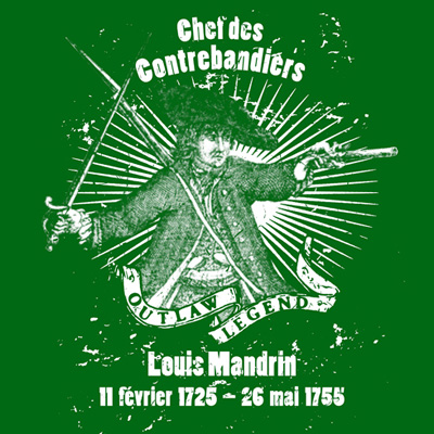 Outlaw Legend Louis Mandrin