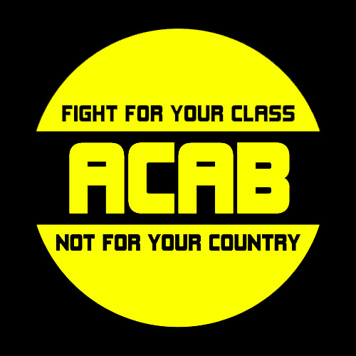 Ripoffstandards: Acab Fight for your class not for your country